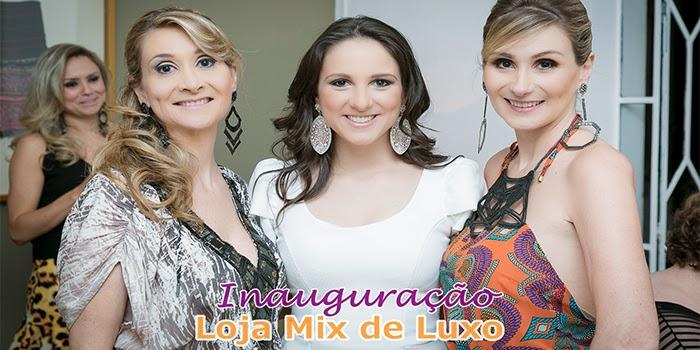 Inauguração Loja Mix de Luxo