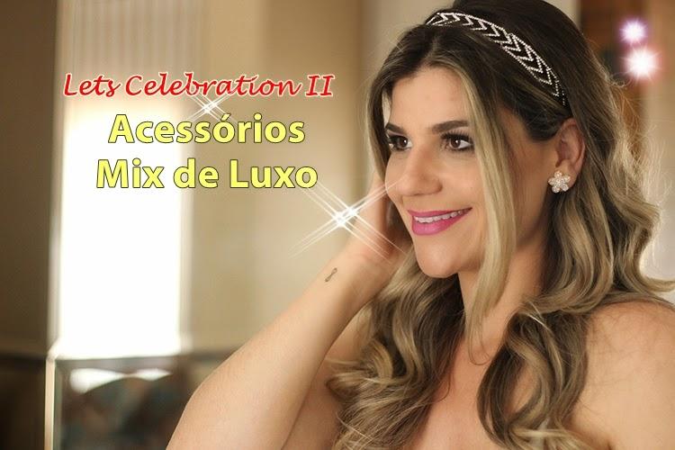 Lets Celebration II – Acessórios de Luxo Letícia Sarabia
