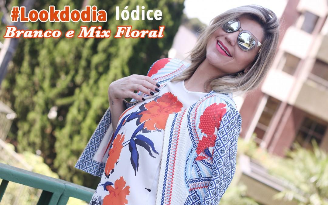 #LookDoDia Branco e Floral IÓDICE