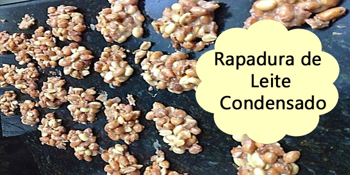Receitinha doce: Rapadura com Leite Condensado