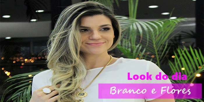 Look do dia: Branco e Flores