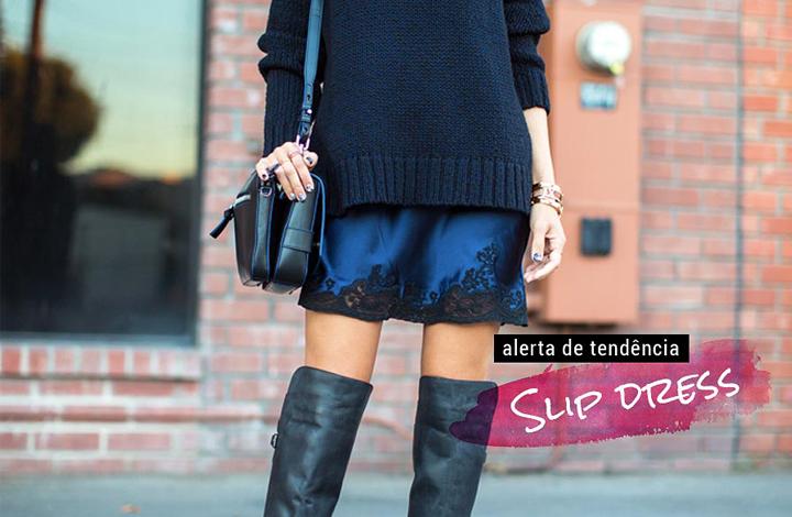 Super Tendência Outono/Inverno 16: Slip Dress